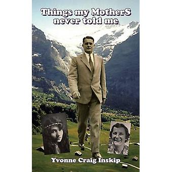 Things My Mothers Never Told Me by Inskip & Yvonne Craig