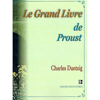 Le Grand Livre de Proust by Dantzig & Charles