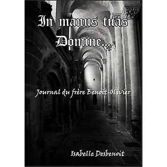 Em Manus Tuas Domine por Desbenoit & Isabelle