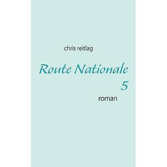 Route Nationale 5 da Reitlag & Chris