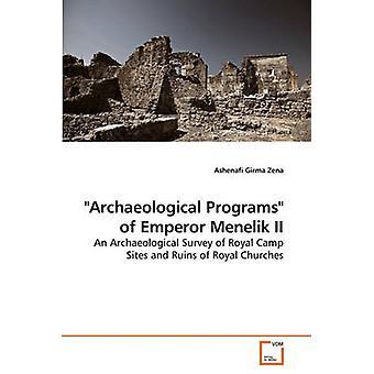 ゼナ & Ashenafi Girma による皇帝メネリク II の考古学的プログラム