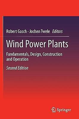 Wind Power Plants  Funfemmestals Design Construction and Operation by Gasch & Robert