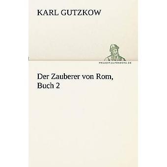 Der Zauberer von Rom Buch 2 par Gutzkow & Karl