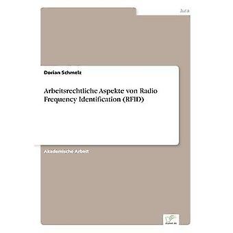 Arbeitsrechtliche Aspekte von Radio Frequency Identification RFID par Schmelz & Dorian