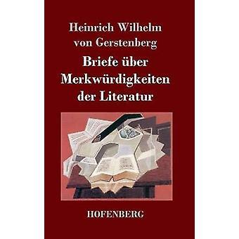 Briefe ber Merkwrdigkeiten der Literatur by Heinrich Wilhelm von Gerstenberg