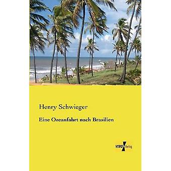 Eine Ozeanfahrt Nach Brasilien by Schwieger & Henry