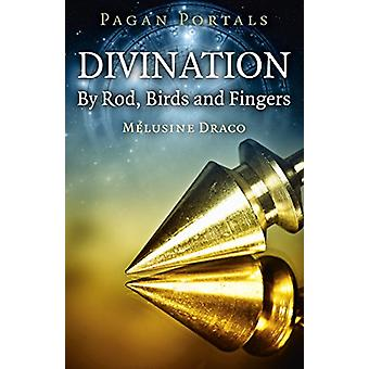 Pagan Portals - Divination - By Rod - Birds and Fingers by Pagan Porta