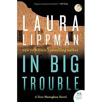 In Big Trouble - A Tess Monaghan Novel by Laura Lippman - 978006240064