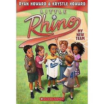 My New Team (Little Rhino #1) by Ryan Howard - Krystle Howard - Erwin