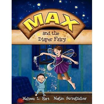 Max and the Diaper Fairy by Melissa L Hart - Megan Stringfellow - 978