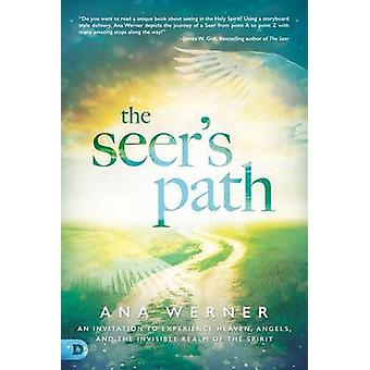 The Seer's Path - An Invitation to Experience Heaven - Angels - and th