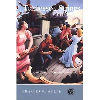 Tennessee Strings - The Story of Country Music in Tennesee by Charles