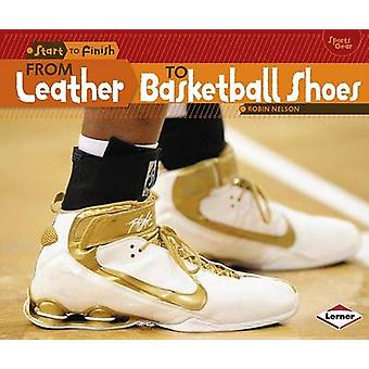 From Leather to Basketball Shoes by Robin Nelson - 9781467738934 Book