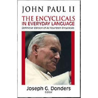 John Paul II - The Encyclicals in Everyday Language (3rd Revised editi