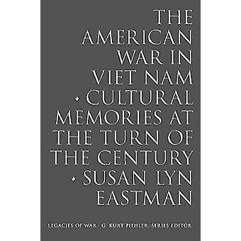 The American War in Viet Nam - Collected Memories at the Turn of the C
