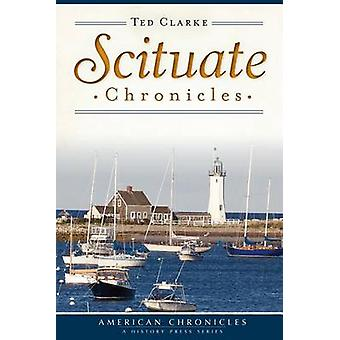 Scituate Chronicles by Ted Clarke - 9781626195387 Book