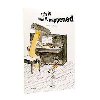 Amelie Von Wulffen - This is How it Happened by Amelie Von Wulffen - 9