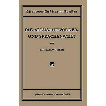 Quellen und Studien  Sechste Abteilung Sprachwissenschaft I. Heft Die Altaische Vlker und Sprachenwelt by Winkler & Heinrich