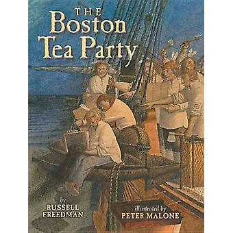 The Boston Tea Party by Russell Freedman - Peter Malone - 97808234291