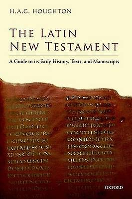 Latin New Testament by H. A. G. Houghton