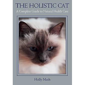 The Holistic Cat by Holly Mash