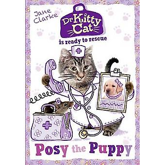 Dr KittyCat is Ready to Rescue - Posy the Puppy by Jane Clarke - 97801