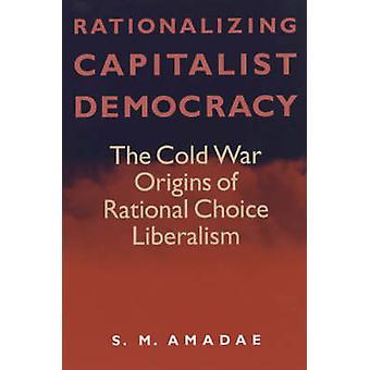 Racionalización de la democracia capitalista - los orígenes de la guerra fría de racional