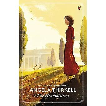 The Headmistress by Angela Thirkell - 9780349007472 Book