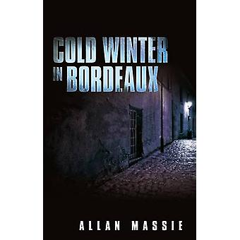 Cold Winter in Bordeaux by Allan Massie - 9780704373280 Book