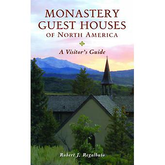 Monastery Guest Houses of North America - A Visitor's Guide (5th Revis