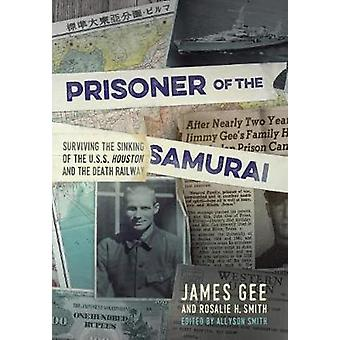 Prisoner of the Samurai - Surviving the Sinking of the USS Houston and