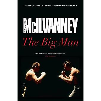 The Big Man (Main) by William McIlvanney - 9781782113027 Book