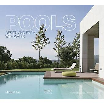 Pools - Design and Form with Water by Miquel Tres - 9781864705867 Book