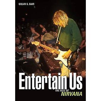Entertain Us - The Rise of Nirvana by Gillian G. Gaar - 9781906002893