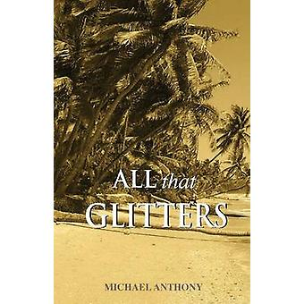 All That Glitters by Michael Anthony - 9789766373900 Book