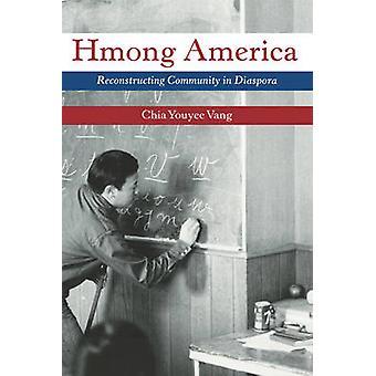 América de Hmong - reconstruindo a Comunidade na diáspora por Chia Youyee Va