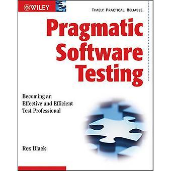 Logiciel pragmatique test - devenir un Test efficace et Efficient