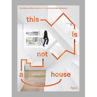 This is Not a House by Dan Rubinstein - Editors of Mark - 97808478463