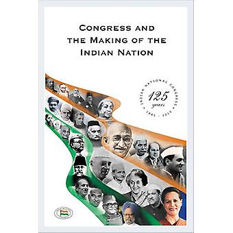 Congress and the Making of the Indian Nation - Indian National Congres