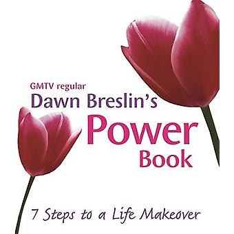 The Power Book - A 7-step Life Makeover by Dawn Breslin - 978140190513