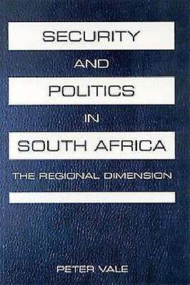 Security and Politics in South Africa - A Regional DiPour des hommesion by Peter