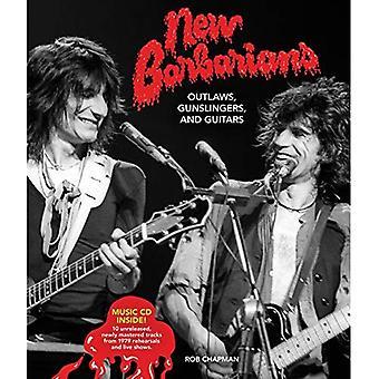 Neue Barbaren: Outlaws, Revolverhelden und Gitarren