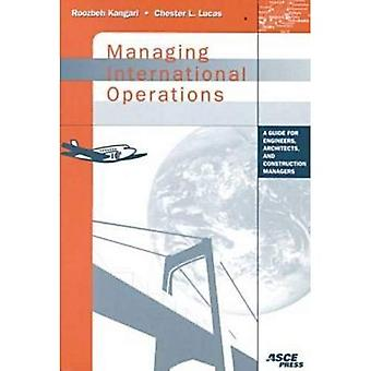 Managing International Operations: A Guide for Engineers, Architects and Construction Managers