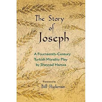 Die Geschichte von Josef: ein 14. Jahrhundert türkische Moralstück von Sheyyad Hamza (Nahost-Literatur in Übersetzung)