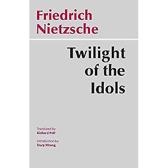 The Twilight of the Idols: Or, How to Philosophize with the Hammer