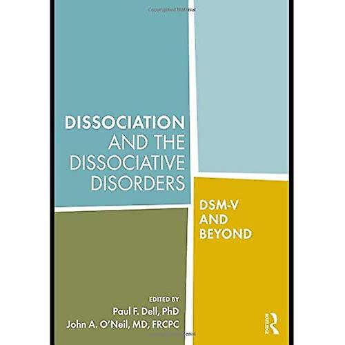 Dissociation and the Dissociative Disorders  DSM-V and Beyond