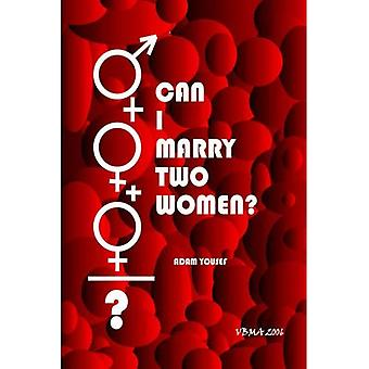 Kan jag gifta mig två kvinnor?