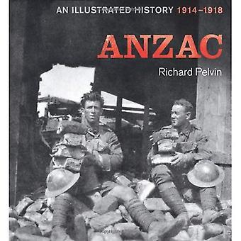 ANZAC: En illustrerad historia 1914-1918