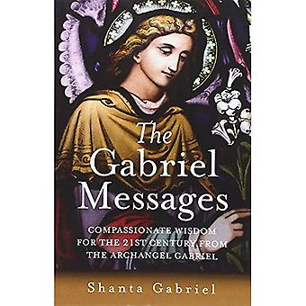 The Gabriel Messages: Compassionate Wisdom for the 21st Century from the Archangel Gabriel