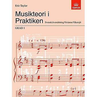 Musikteori i Praktiken Grad 1: Svensk udgave (musikteori i praksis (ABRSM))